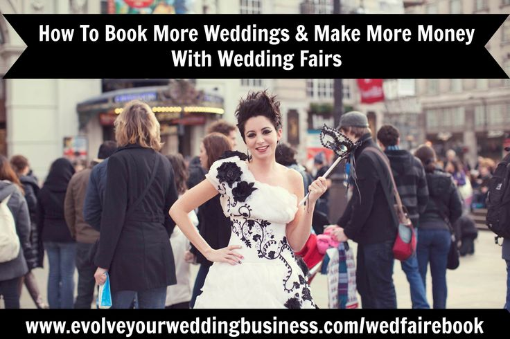 How To Book More Weddings & Make More Money With Wedding Fairs (a free ebook) http://www.evolveyourweddingbusiness.com/wedfairebook