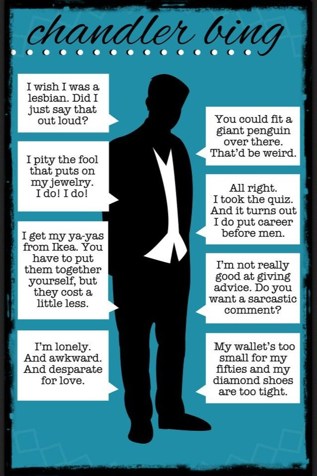 The best of Chandler Bing. Except its, 'I'm not really good at giving advice, can I interest you in a sarcastic comment?'