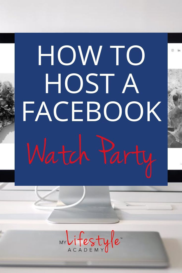 Facebook Groups Tutorial How To Host A Facebook Watch Party Facebook Marketing Strategy Facebook Strategy Instagram Marketing Tips