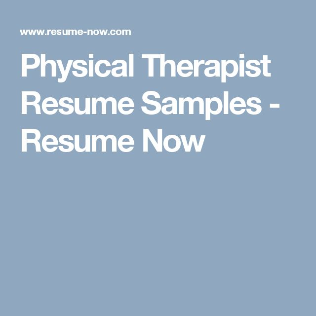 Physical Therapist Resume Samples - Resume Now resume ideas - physical therapist resumes
