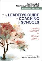 The leader's guide to coaching in schools: Creating conditions for effective learning. (2018). John Campbell & Christian van Nieuwerburgh