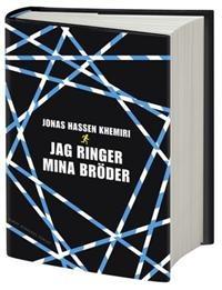 http://www.adlibris.com/se/product.aspx?isbn=9100132659   Titel: Jag ringer mina bröder - Författare: Jonas Hassen Khemiri - ISBN: 9100132659 - Pris: 135 kr