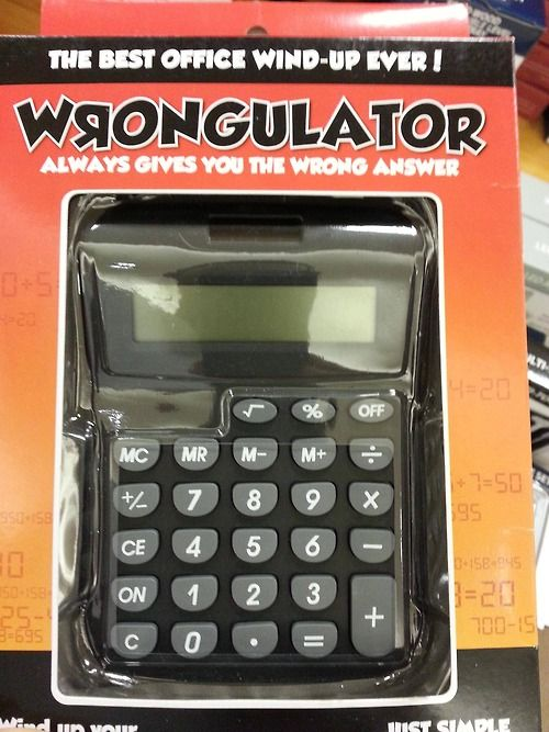The Wrong Calculator - This would be a great prank for April Fools Day: