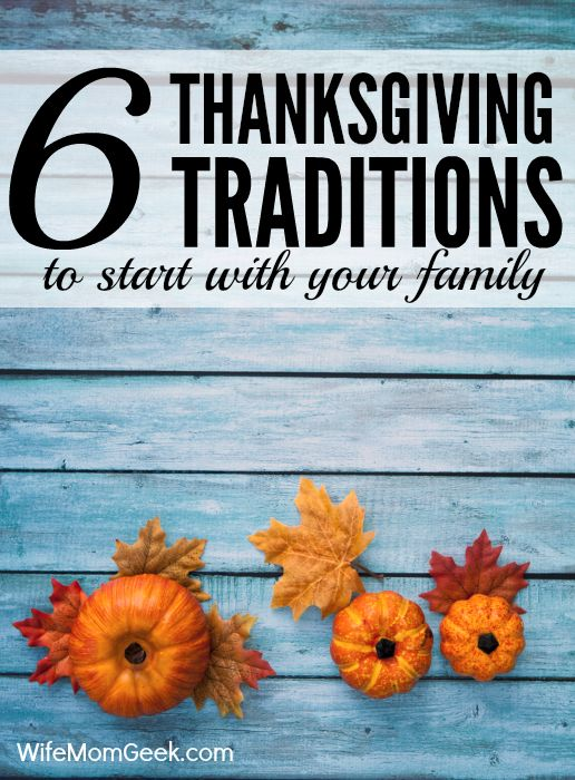 6 Thanksgiving Traditions to Start with Your Family