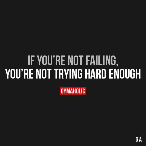 If You're Not Failing