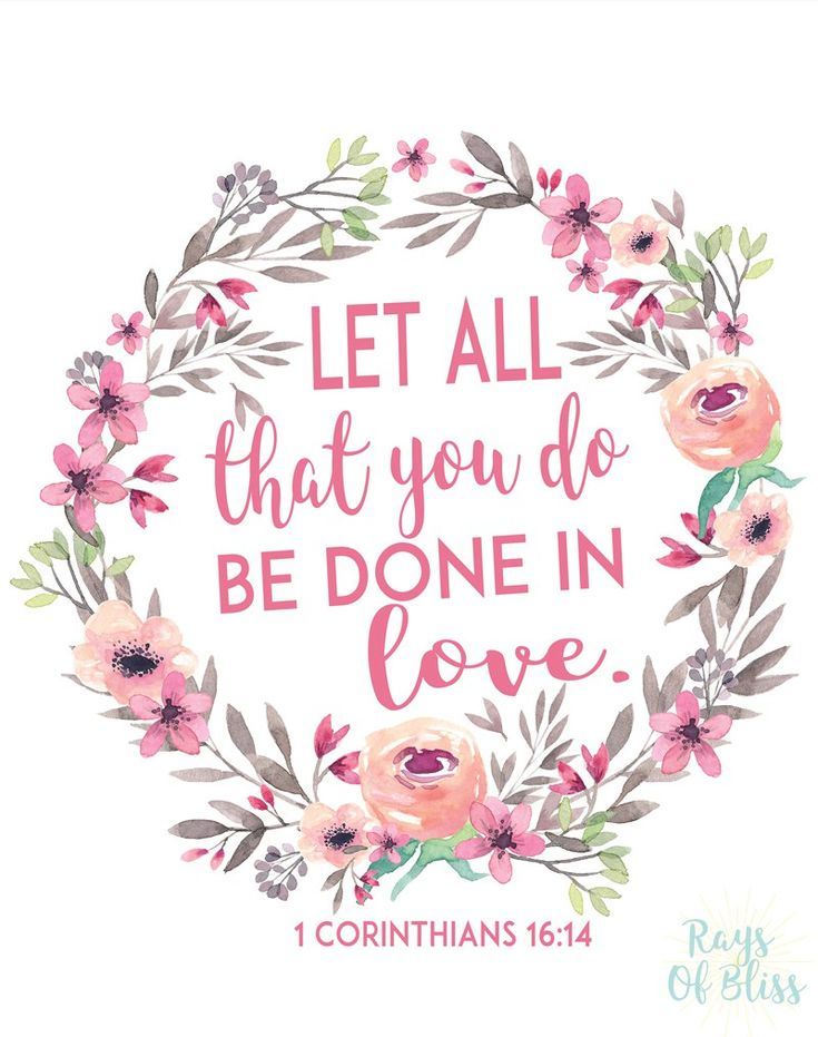 Bible Verse Printable Let all that you do be done in love. Floral Wreath 1 Corinthians 16:14 8×10 Free Printable from Rays of Bliss.