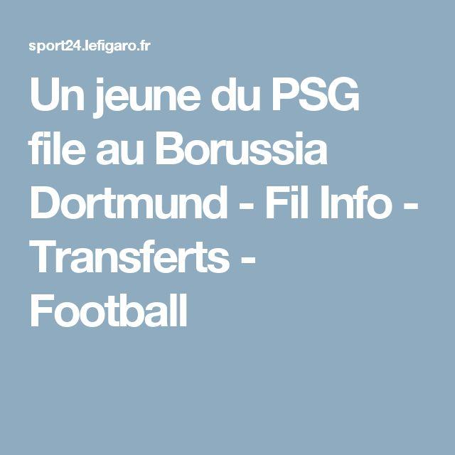 Un jeune du PSG file au Borussia Dortmund - Fil Info - Transferts - Football