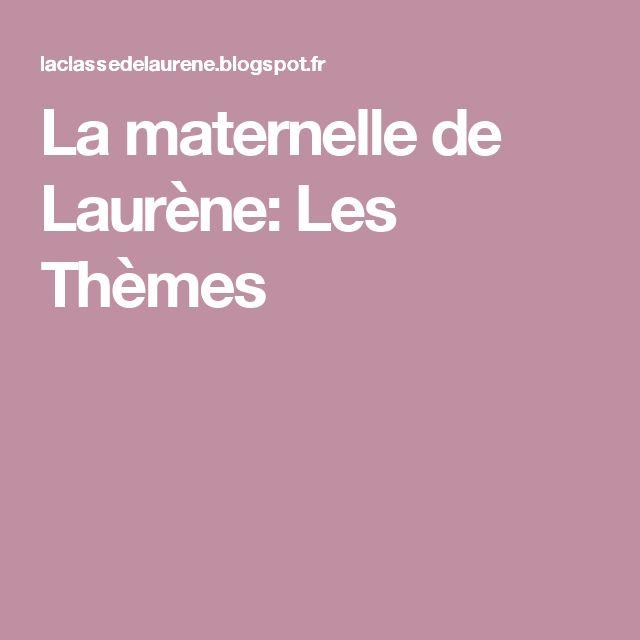 La maternelle de Laurène: Les Thèmes