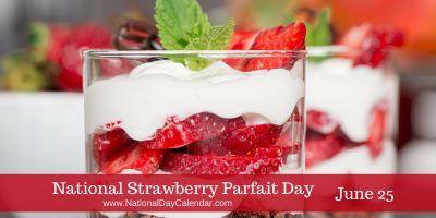 National Strawberry Parfait Day June 25