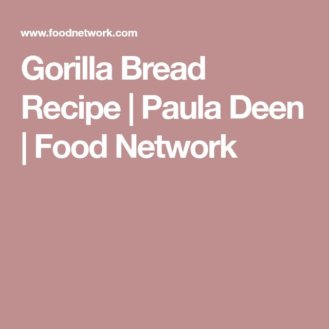 Gorilla Bread Recipe | Paula Deen | Food Network