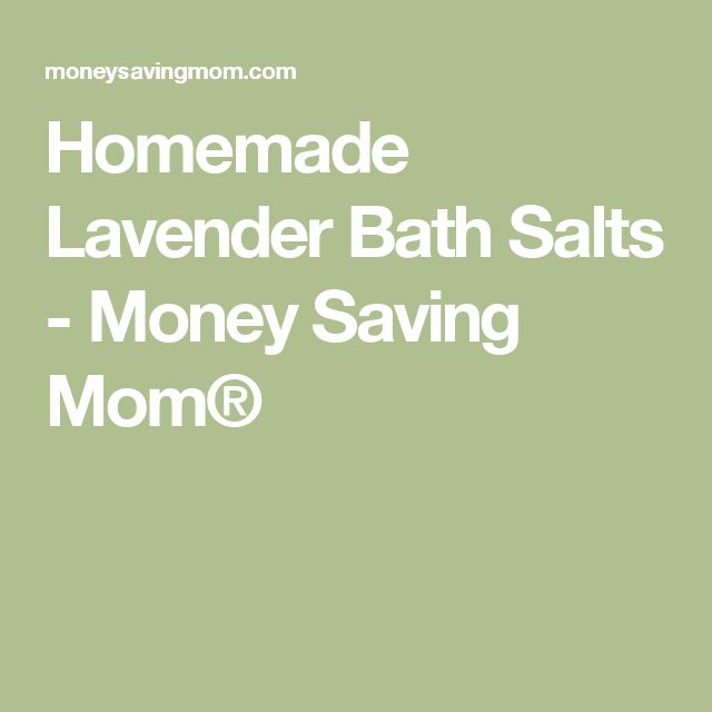 Homemade Lavender Bath Salts - Money Saving Mom®