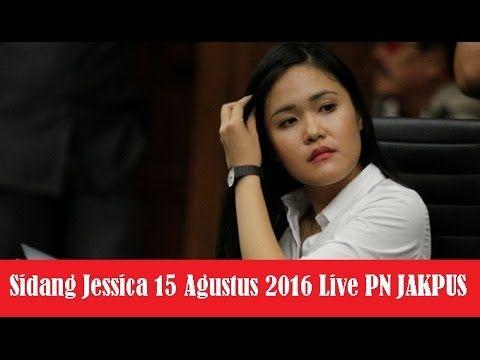 Sidang Jessica Kumala Wongso 15 Agustus 2016 Live Streaming PN JAKPUS