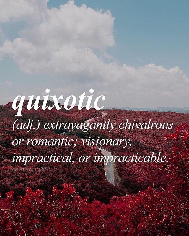 Quixotic...