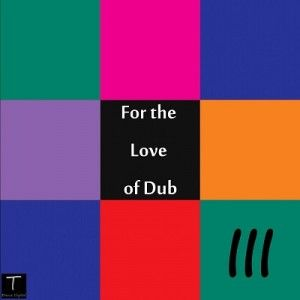 For The Love of DUB Vol-3