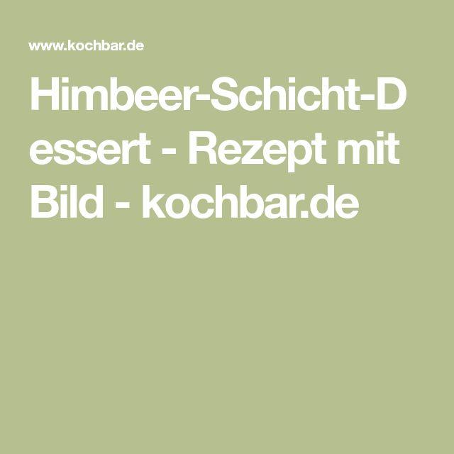 Himbeer-Schicht-Dessert - Rezept mit Bild - kochbar.de