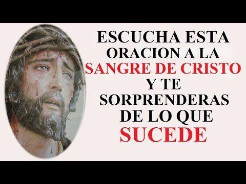 ESCUCHA ESTA ORACIÓN A LA SANGRE DE CRISTO Y TE SORPRENDERÁS DE LO QUE SUCEDE - YouTube