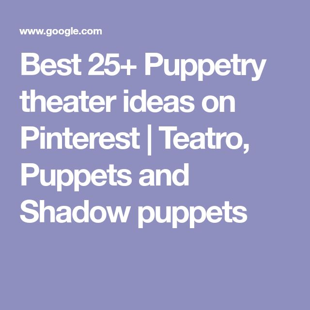 Best 25+ Puppetry theater ideas on Pinterest | Teatro, Puppets and Shadow puppets