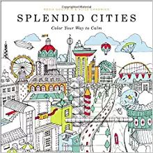 Amazon.com: Splendid Cities: Color Your Way to Calm (9780316265812): Rosie Goodwin, Alice Chadwick: Books
