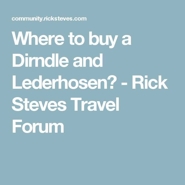 Where to buy a Dirndle and Lederhosen? - Rick Steves Travel Forum