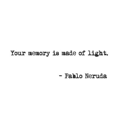 """""""I Remember You As You Were"""" by Pablo Neruda (poem)  it's actually electromagnetic forces but i'll forgive him"""