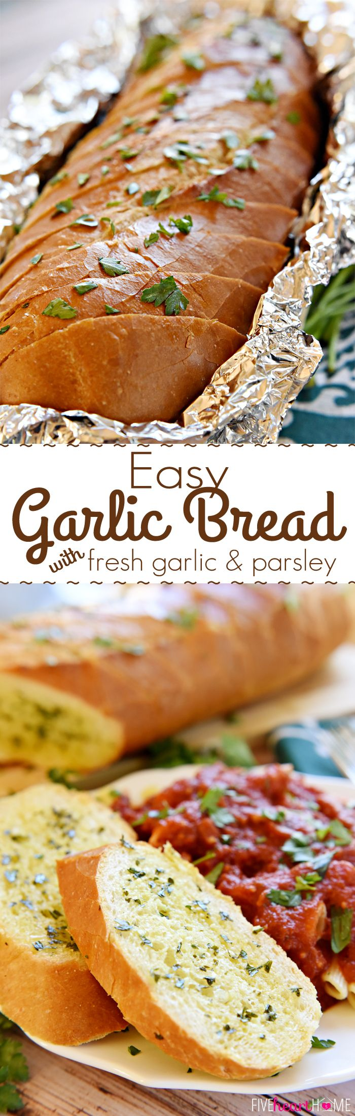 Garlic Bread with Fresh Garlic and Parsley ~ quickly turn a store-bought loaf into the perfect accompaniment for Italian recipes | FiveHeartHome.com #garlicbread #recipe #Italian