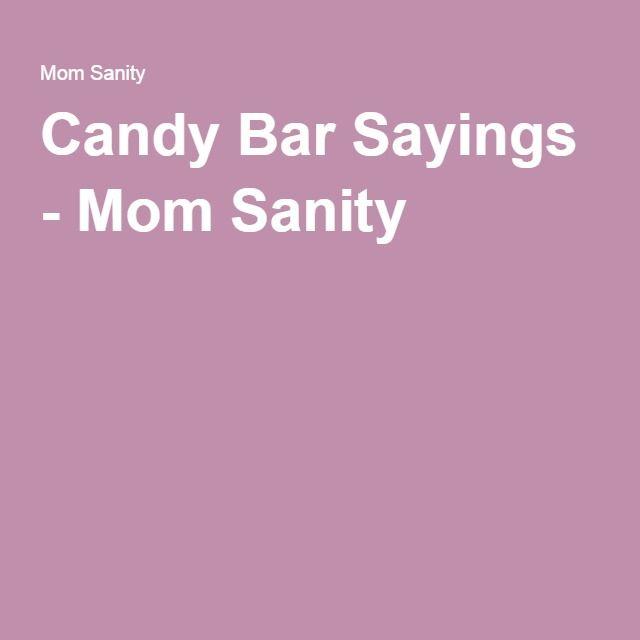Candy Bar Sayings - Mom Sanity