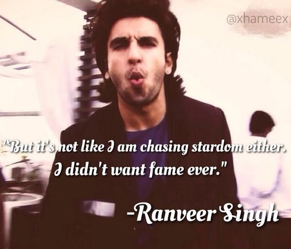 Not fame, not stardom but you chased love & happiness. And you've achieved it. <3 @RanveerOfficial 's quote!