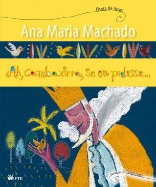 Ah, Cambaxirra, Se Eu Pudesse... :: Ana Maria Machado