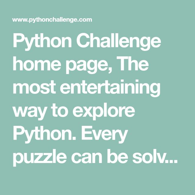Python Challenge home page, The most entertaining way to explore Python. Every puzzle can be solved by a bit of (python) programming.