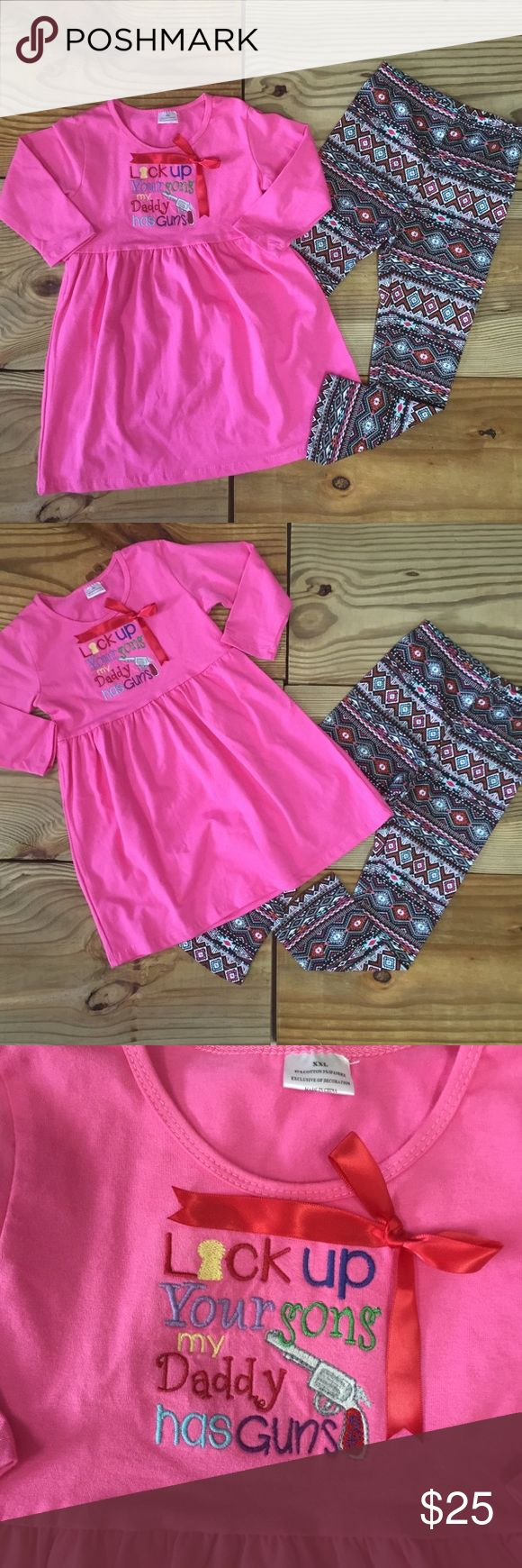 """Lock Up Your Sons, My Daddy Has Guns"" Outfit Our little girls hot pink aztec legging outfit is size XXL 6-7 Years. The embroidered appliqué is adorable ""Lock Up Your Sons, My Daddy Has Guns"". Perfect for ""Back To School""! Wear the tunic top as a dress too! 97% Cotton 3% Spandex Soft and comfy! Great gift idea! Moxie Girl Matching Sets"