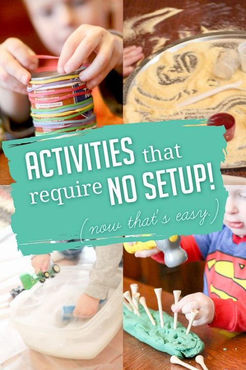 Simple, easy to do, activities that require no setup ahead of time