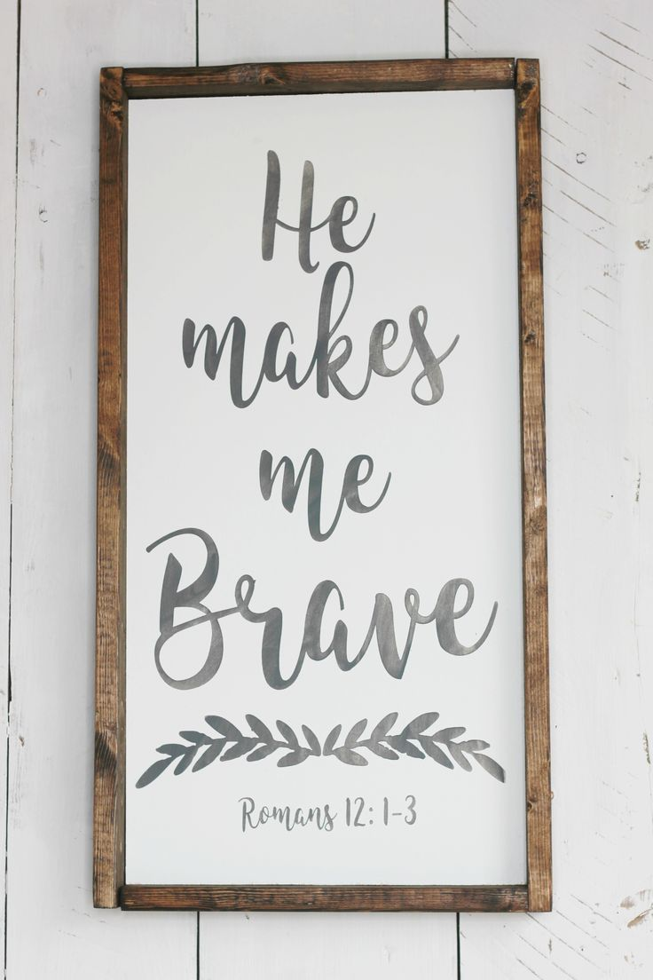 He Makes Me Brave 12x24 farmhouse sign from @simplysarahshop