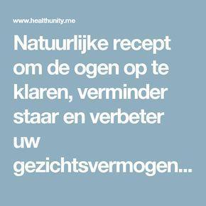 Natuurlijke recept om de ogen op te klaren, verminder staar en verbeter uw gezichtsvermogen in 3 maanden! Het is heel simpel! | Health Unity