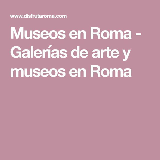 Museos en Roma - Galerías de arte y museos en Roma