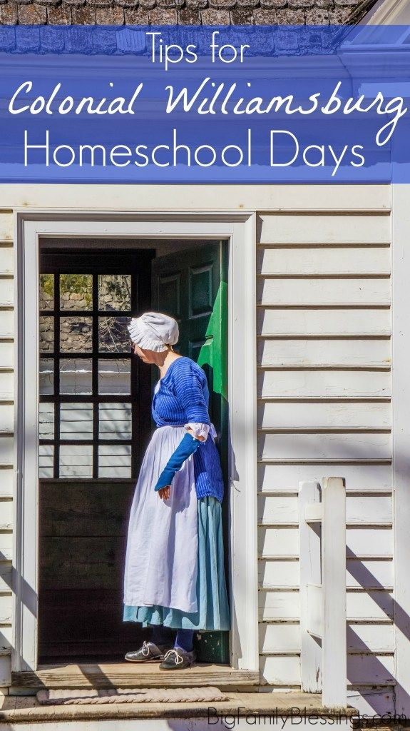 Tips for visiting Colonial Williamsburg, Virginia on Homeschool days. Planning, packing, where to eat and what not to miss tips.