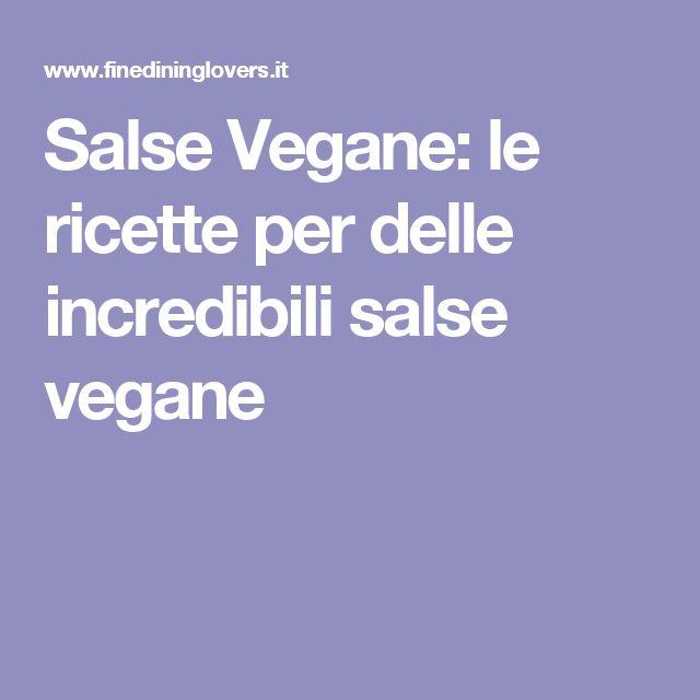 Salse Vegane: le ricette per delle incredibili salse vegane