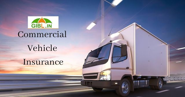 What Is Covered And Not Covered Under Commercial Vehicle Insurance In India Commercial Vehicle Commercial Vehicle Insurance Vehicles