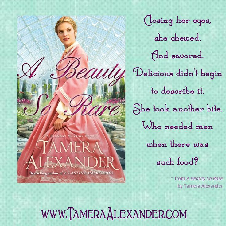 Closing her eyes, she chewed. And savored. Delicious didn't begin to describe it. She took another bite. Who needed men when there was such food?  ~ from A Beauty So Rare by @Tamera Geddes Alexander lexander @Bethany Shoda House