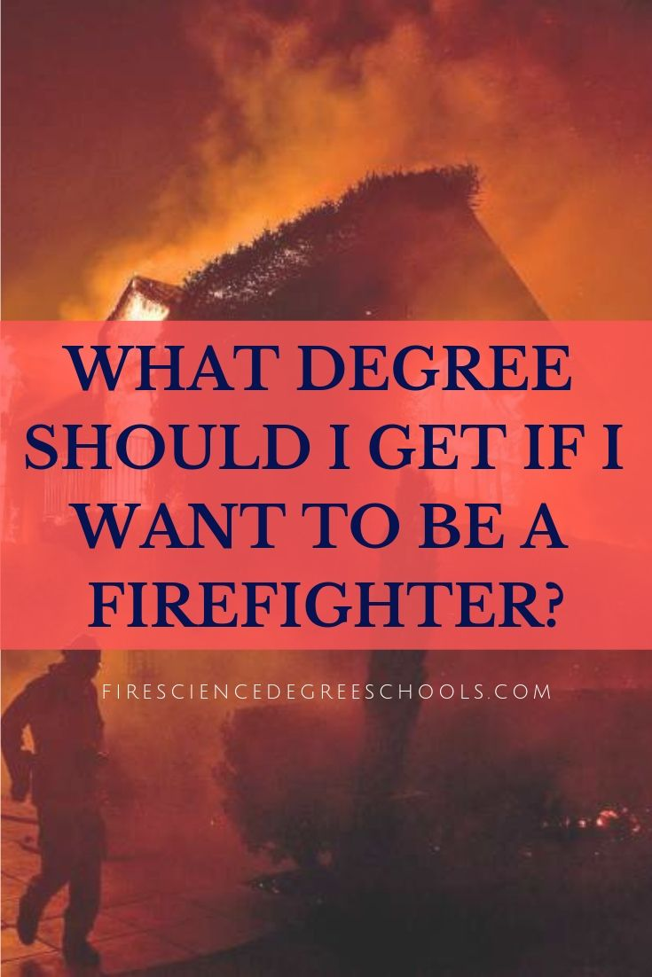 Online Fire Science Degree Programs Science Degree Online