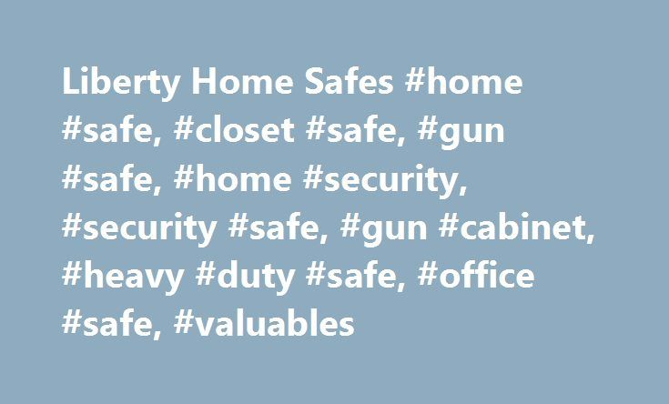 Liberty Home Safes #home #safe, #closet #safe, #gun #safe, #home #security, #security #safe, #gun #cabinet, #heavy #duty #safe, #office #safe, #valuables http://montana.nef2.com/liberty-home-safes-home-safe-closet-safe-gun-safe-home-security-security-safe-gun-cabinet-heavy-duty-safe-office-safe-valuables/  # LIBERTY HOME SAFES The Liberty Home Safes are imported with Liberty highest standards of quality fire protection and security. 1 hour of fire protection at 1200 – includes 83,000 BTUs to…