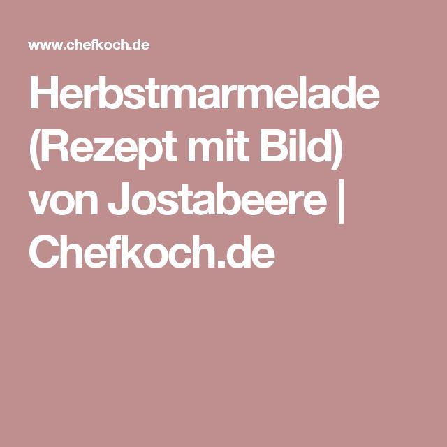 Herbstmarmelade (Rezept mit Bild) von Jostabeere | Chefkoch.de