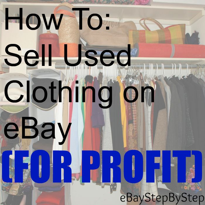How To Sell Used Clothing On Ebay For Profit Find Out What Brands To Sell Where To Get It And More Men S Cl Ebay Selling Tips Things To Sell What To