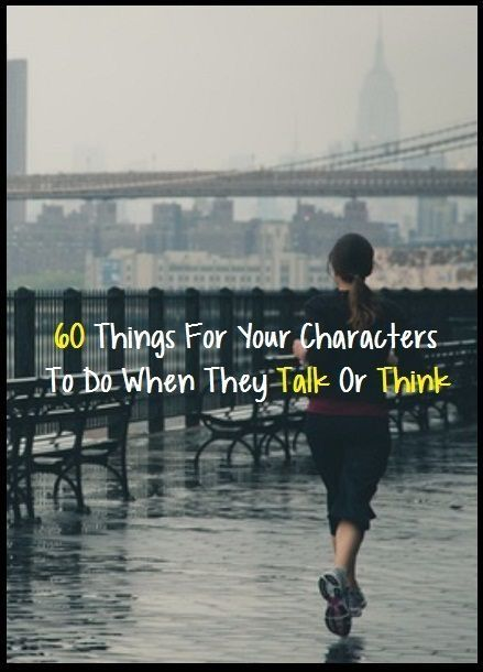 60 things your characters can do while they talk or think