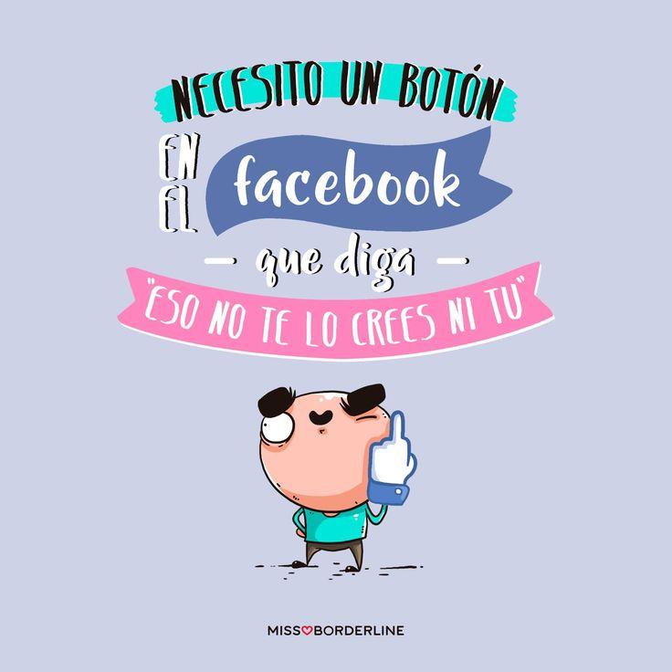 """Necesito un botón en el Facebook que diga """"eso no te lo crees ni tú"""". #divertidas #sarcasmo #humor #graciosas"""
