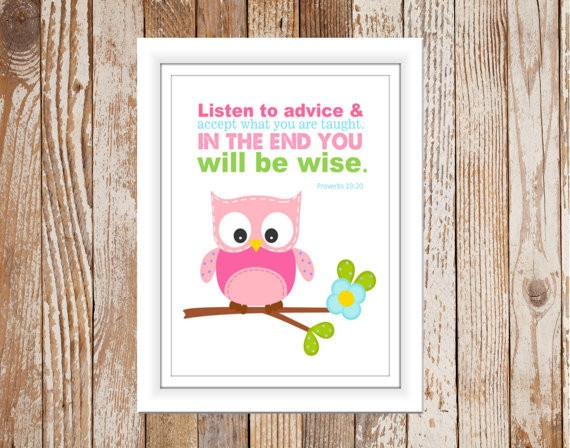 Bible Verse Nursery Print, Proverbs 19:20 $15 http://makehimknown.net/collections/bible-prints/products/bible-verse-nursery-print-proverbs-19-20-wise-owl-bible