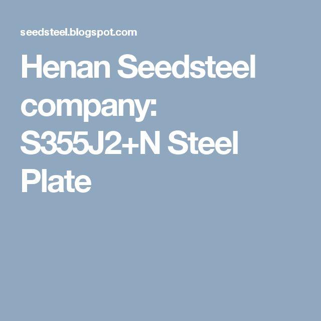 Henan Seedsteel company: S355J2+N Steel Plate