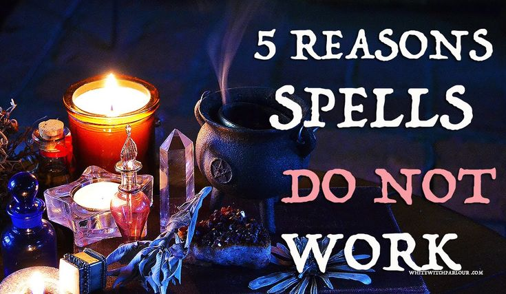 5 Reasons Spells Do NOT Work ~ The White Witch Parlour, spiritual, metaphysical, book of shadows, wicca, potions, witchcraft, enchanted, white magic, psychic, spellcraft, cauldron.   www.whitewitchparlour.com