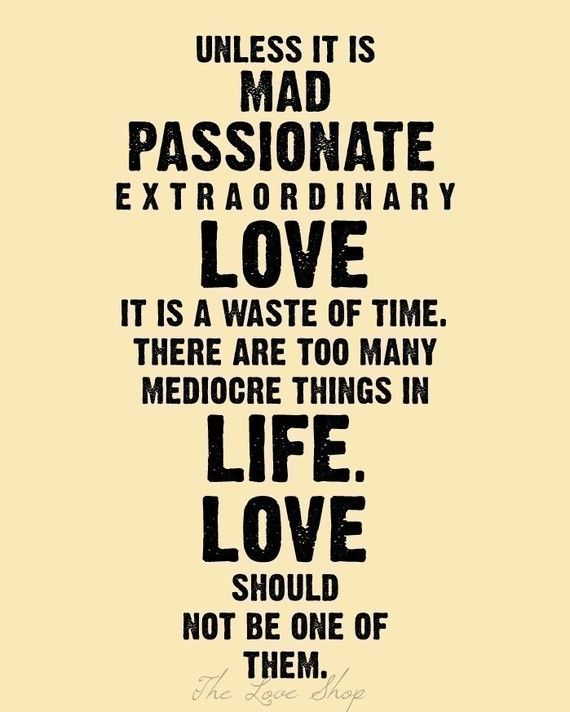 love quote: Quotes About Love, Remember This, Quote So True, Fabulous Quotes, Love Quotes, Mad Passionate, Aint, Hmmm True