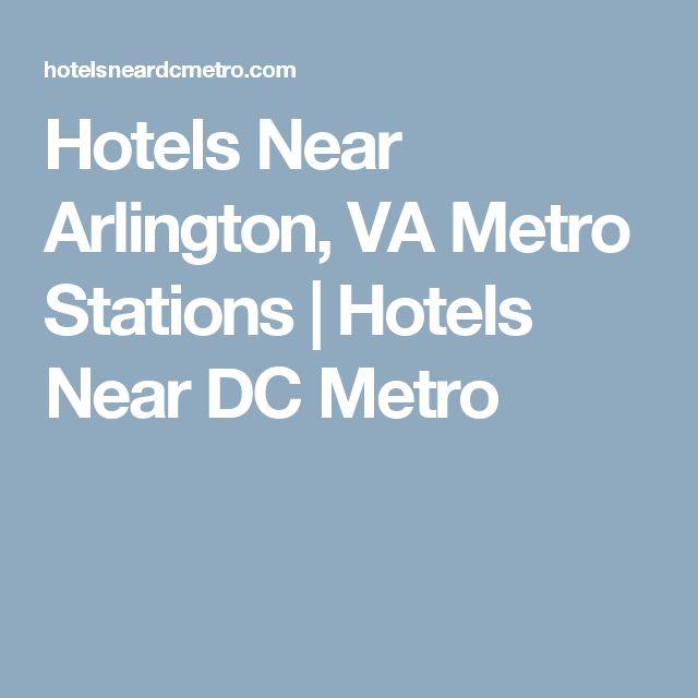 Hotels Near Arlington, VA Metro Stations   Hotels Near DC Metro