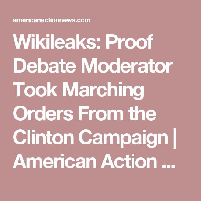 Wikileaks: Proof Debate Moderator Took Marching Orders From the Clinton Campaign | American Action News